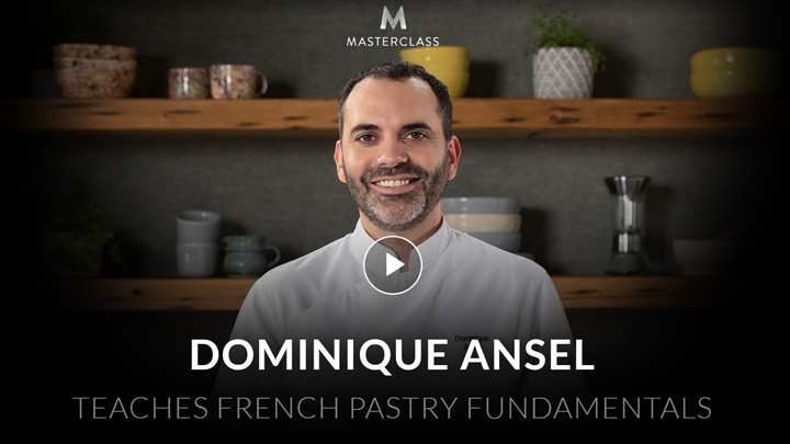 MasterClass: Dominique Ansel Teaches French Pastry Fundamentals